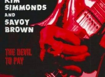 Kim Simmonds & Savoy Brown The Devil to Pay