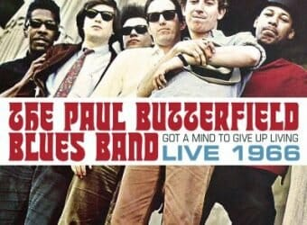 Paul Butterfield Blues Band - Got a Mind to Give Up Living - 1966