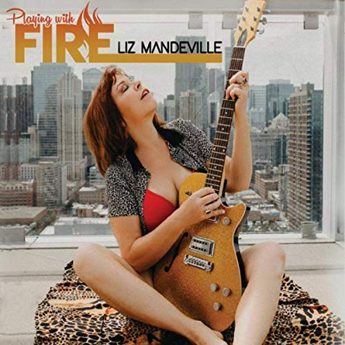 Liz Mandeville - Playing with Fire (2020)
